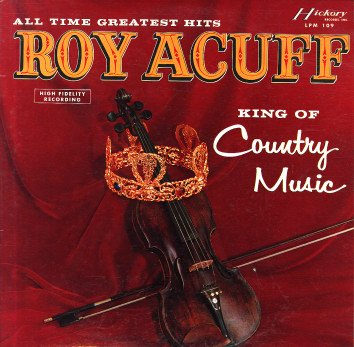 Roy Acuff, King of Country Music (1962)