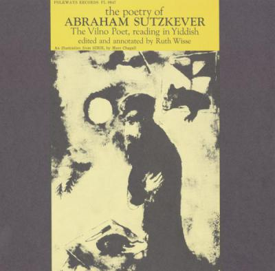 The Poetry of Abraham Sutzkever (Vilno Poet): Read in Yiddish, Folkways Records, 1960.