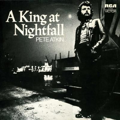 Pete Atkin – A King At Nightfall (1973, Vinyl)