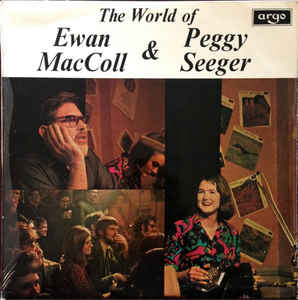 The World Of Ewan MacColl & Peggy Seeger (1970)