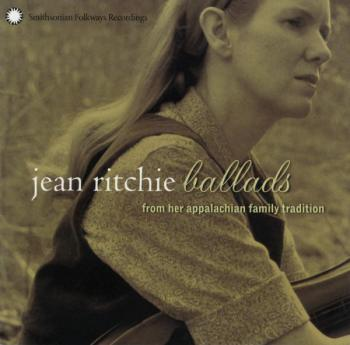 Jean Ritchie: Ballads from her Appalachian Family Tradition