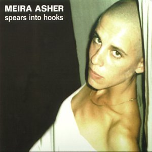 Meira Asher - Spears Into Hooks