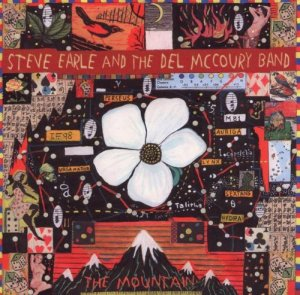 Steve Earle The Mountain