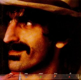 Frank Zappa You Are What You Is