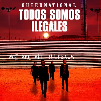 Todos somos ilegales / We Are All Illegals