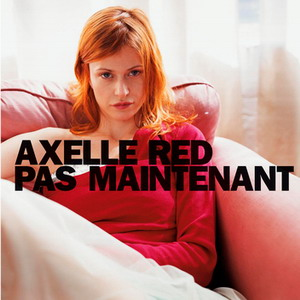 axelle red pas maintenant