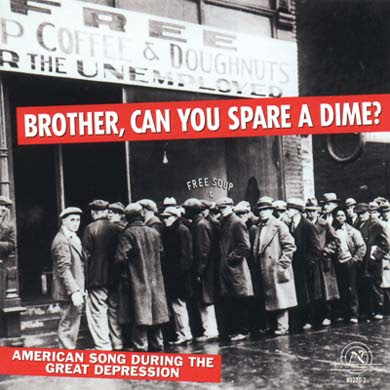 Brother, Can You Spare A Dime?: American Song During The Great Depression