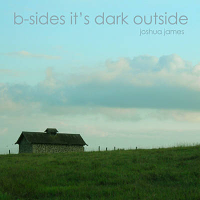B-Sides It's Dark Outside