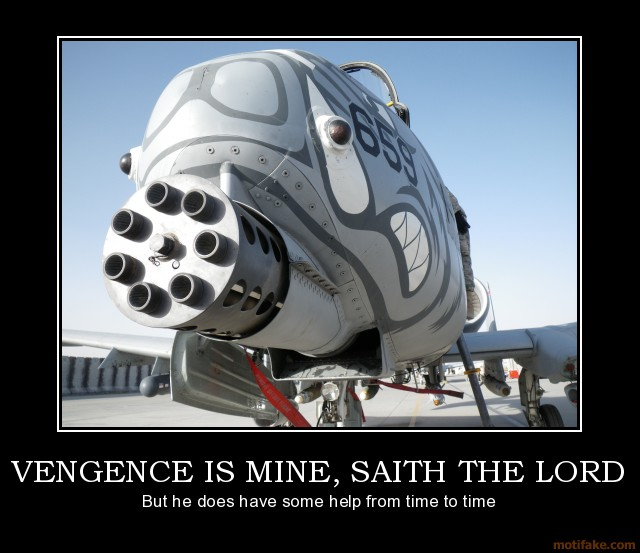 vengence-is-mine-saith-the-lord-usaf-demotivational-poster-1276980592