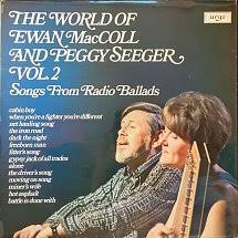 The World Of Ewan MacColl And Peggy Seeger Vol. 2 (Songs From The Radio Ballads) (1972)